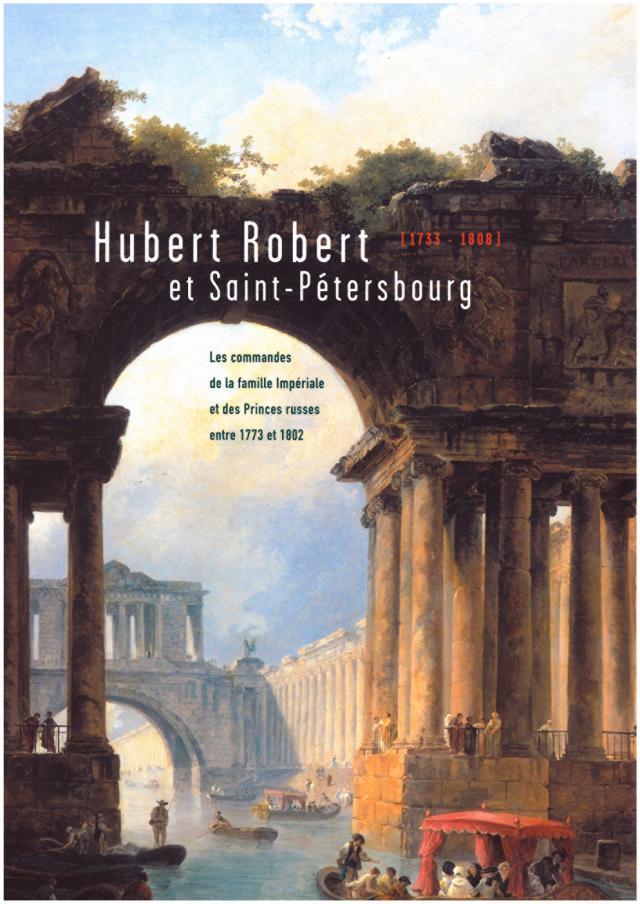 Hubert Robert et Saint-Pétersbourg