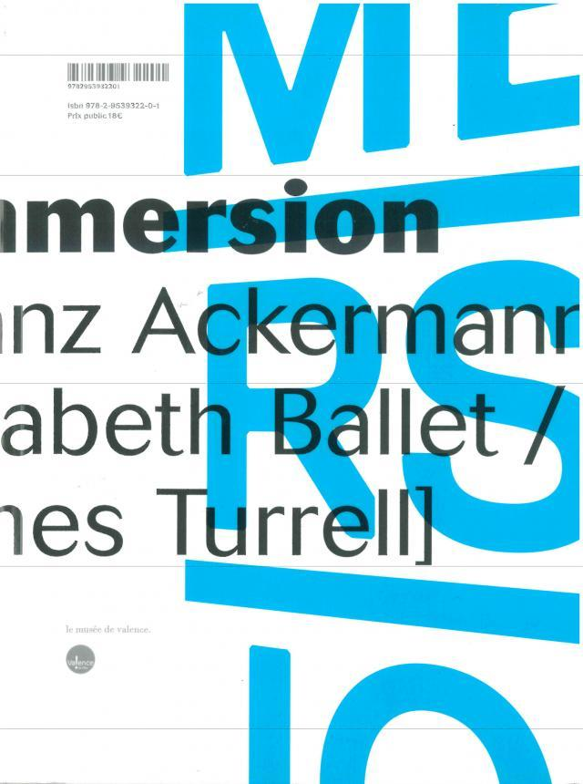 Immersion [Franz Ackermann / Elisabeth Ballet / James Turrell], 2011